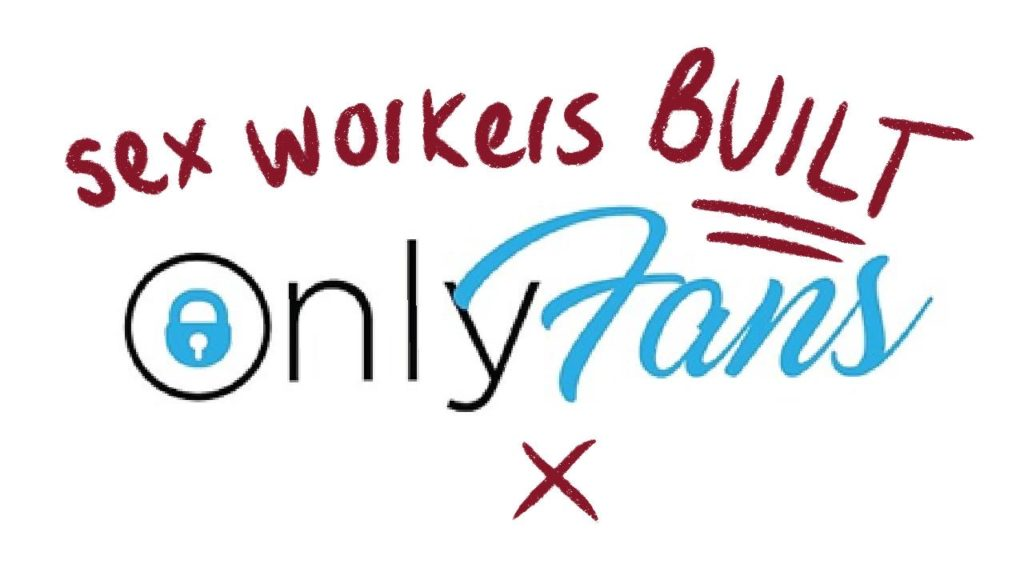 sex workers. built onlyfans
